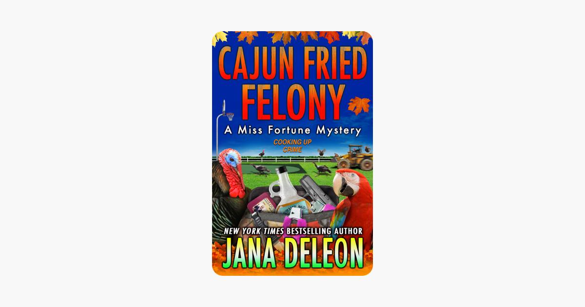 Cajun Fried Felony - Jana DeLeon