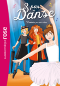 Download and Read Online 3 pas de danse 03 - Premiers pas sur scène