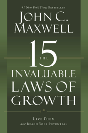 The 15 Invaluable Laws of Growth - John C. Maxwell book summary