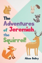 The Adventures Of Jeremiah The Squirrel!
