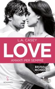 Love. Amanti per sempre da L.A. Casey