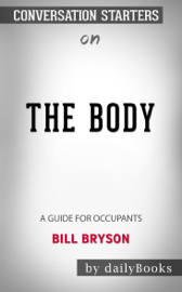 The Body: A Guide for Occupants by Bill Bryson: Conversation Starters