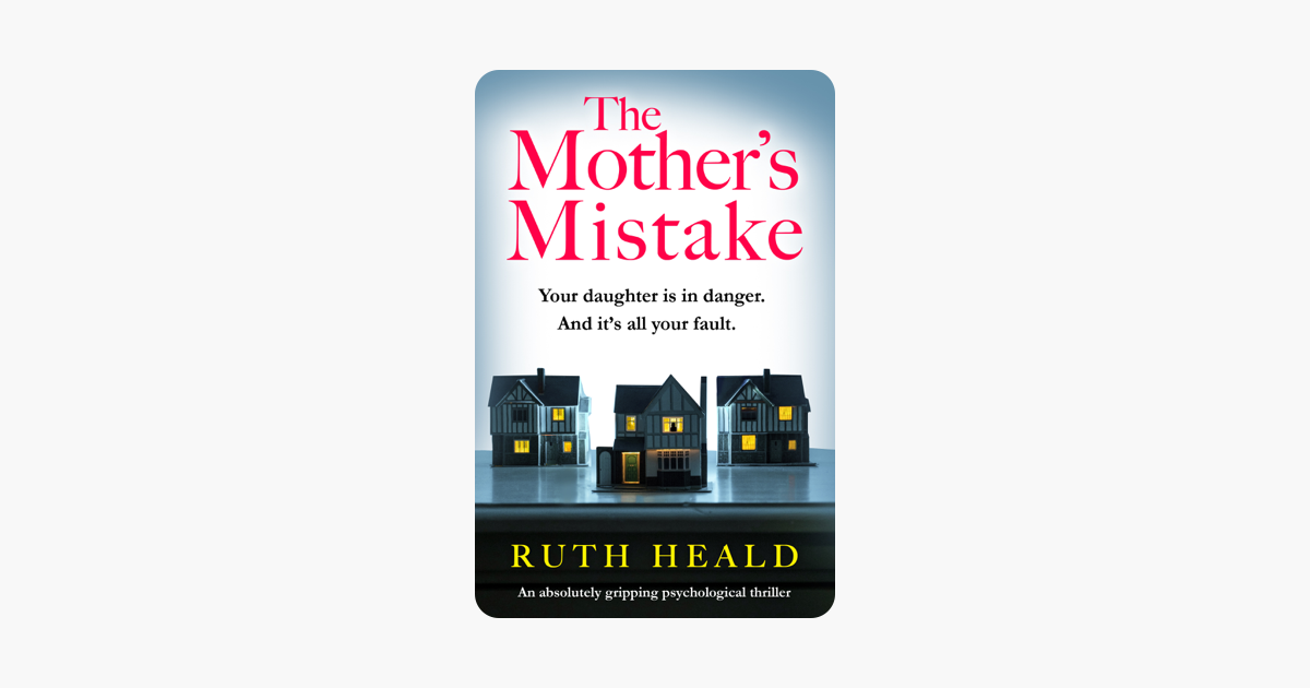 The Mother's Mistake - Ruth Heald