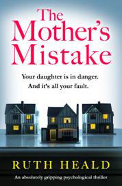 The Mother's Mistake - Ruth Heald book summary