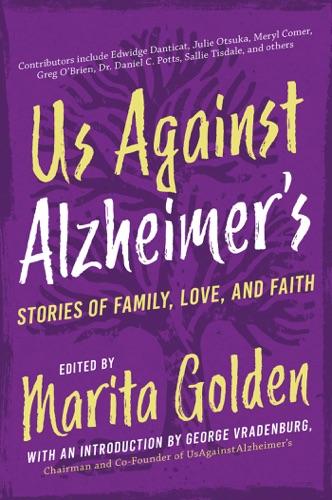 Marita Golden, George Vradenburg & David Shenk - Us Against Alzheimer's