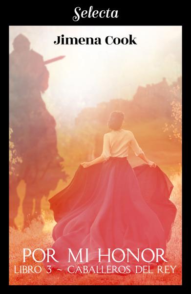 Por mi honor (Caballeros del Rey 3) by Jimena Cook