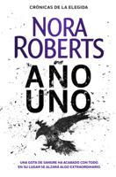 Año uno (Crónicas de la Elegida 1) - Nora Roberts