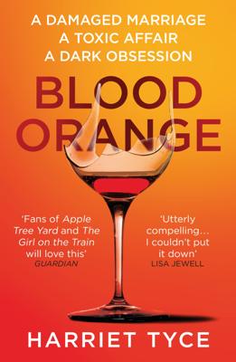 Harriet Tyce - Blood Orange book