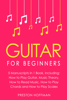 Preston Hoffman - Guitar: For Beginners - Bundle - The Only 5 Books You Need to Learn Guitar Notes, Guitar Tabs and Guitar Soloing Today  artwork