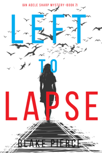 Left to Lapse (An Adele Sharp Mystery—Book Seven) Book Cover