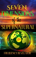 Seven Dimensions of the Supernatural