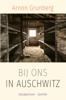 Arnon Grunberg - Bij ons in Auschwitz kunstwerk