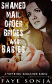 Shamed Mail Order Brides and Babies (A Western Romance Book)