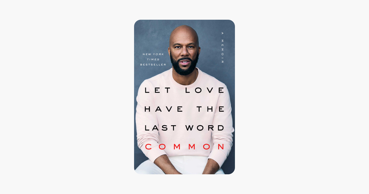 Let Love Have the Last Word - Common