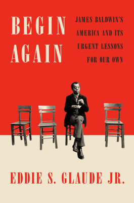 Eddie S. Glaude JR. - Begin Again book