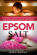 Epsom Salt: Tremendous Benefits & Proven Recipes for Your Health, Beauty and Home
