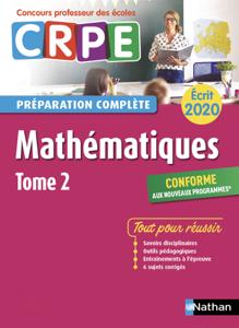 Mathématiques - Tome 2 – Ecrit 2020 - Préparation complète - CRPE La couverture du livre martien