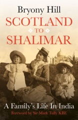 Scotland to Shalimar – a family's Life in India