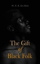 The Gift Of Black Folk