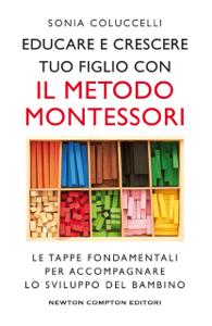 Educare e crescere tuo figlio con il metodo Montessori Libro Cover