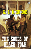 W. E. B. Du Bois - The Souls of Black Folk