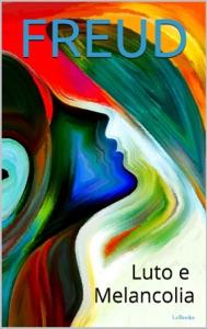LUTO E MELANCOLIA Book Cover