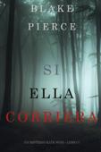Download and Read Online Si Ella Corriera (Un Misterio Kate Wise—Libro 3)