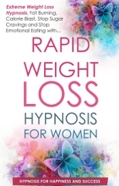 Rapid Weight Loss For Women Extreme Weight Loss Hypnosis Fat Burning Calorie Blast Stop Sugar Cravings And Stop Emotional Eating