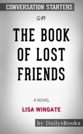 The Book Of Lost Friends A Novel By Lisa Wingate Conversation Starters