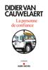 La personne de confiance - Didier van Cauwelaert