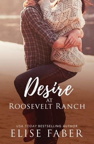 Elise Faber - Desire at Roosevelt Ranch