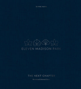 Eleven Madison Park: The Next Chapter, Revised and Unlimited Edition Libro Cover