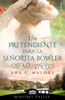 Ana F. Malory - Un pretendiente para la señorita Bowler (Minstrel Valley 7) portada