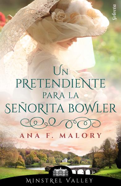 Un pretendiente para la señorita Bowler (Minstrel Valley 7) por Ana F. Malory