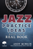 Download and Read Online Jazz Practice Ideas with Your Real Book