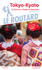 Guide du Routard Tokyo-Kyoto et ses environs 2019