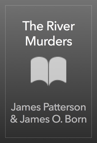James Patterson & James O. Born - The River Murders