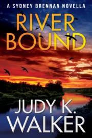 River Bound - Judy K. Walker by  Judy K. Walker PDF Download