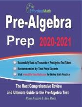 Pre-Algebra Prep 2020-2021: The Most Comprehensive Review and Ultimate Guide to the Pre-Algebra Test