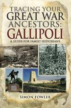 Tracing Your Great War Ancestors: Gallipoli