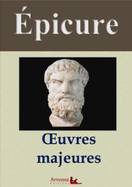 Épicure : Oeuvres majeures et annexes (annotées, illustrées)