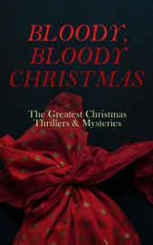 Bloody Bloody Christmas The Greatest Christmas Thrillers Mysteries