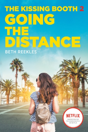 Beth Reekles - The Kissing Booth #2: Going the Distance
