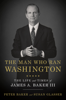 Peter Baker & Susan Glasser - The Man Who Ran Washington  artwork