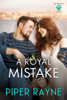 Piper Rayne - A Royal Mistake artwork