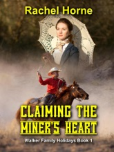 Claiming The Miner's Heart (Walker Family Holidays Book 1)