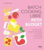 Émilie Laraison - Batch cooking libre - Petit budget, 50 recettes pour composer soi-même sa semaine à l'avance artwork