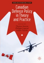 Canadian Defence Policy In Theory And Practice