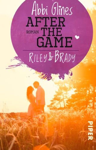 Abbi Glines - After the Game – Riley und Brady