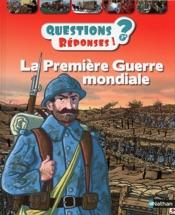 La Première Guerre mondiale - Questions/Réponses - Dès 7 ans